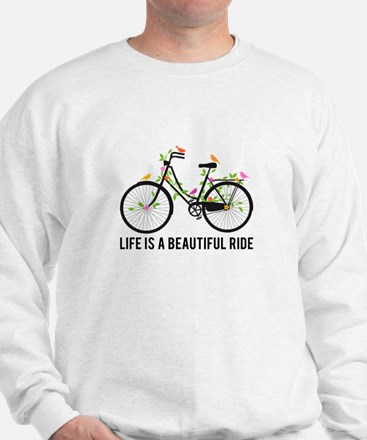 Life is a beautiful ride Sweatshirt