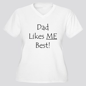 Dad Likes ME Best! Women's Plus Size V-Neck T-Shi