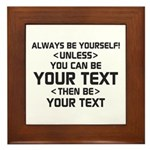 Always Be Yourself Framed Tile