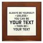 Always Be Yourself Framed Tile