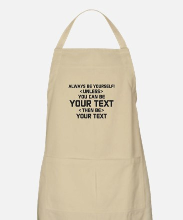 Always Be Yourself Apron