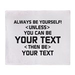 Always Be Yourself Throw Blanket