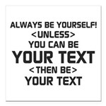 Always Be Yourself Square Car Magnet 3