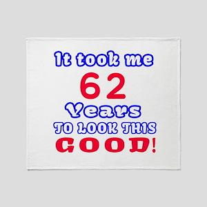 It Took Me 62 Years To Look This Goo Throw Blanket