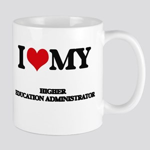 I love my Higher Education Administrator Mugs