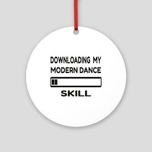 Downloading My Modern dance Skill Round Ornament