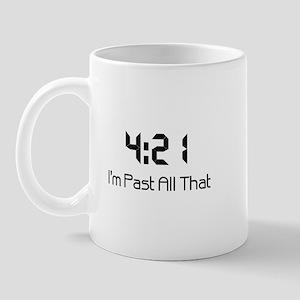 4:21 I'm Past All That Drug Addiction Recovery Mug