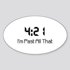 4:21 I'm Past All That Drug Addiction Recovery Sti