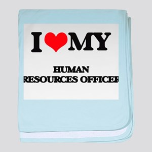 I love my Human Resources Officer baby blanket