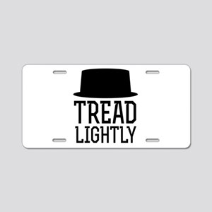 Breaking Bad Tread Lightly Aluminum License Plate