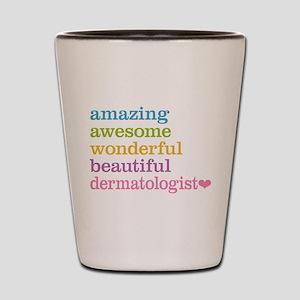 Amazing Dermatologist Shot Glass