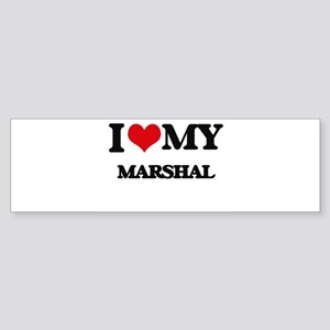 I love my Marshal Bumper Sticker