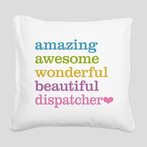 Amazing Dispatcher Square Canvas Pillow
