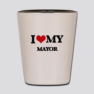 I love my Mayor Shot Glass