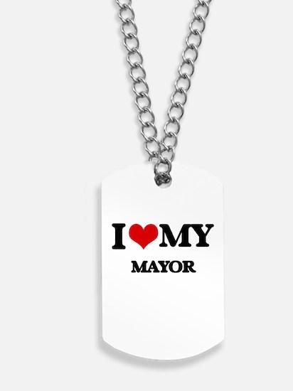 I love my Mayor Dog Tags