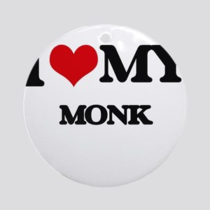 I love my Monk Ornament (Round)
