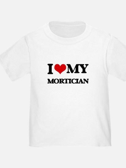 I love my Mortician T-Shirt