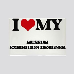 I love my Museum Exhibition Designer Magnets