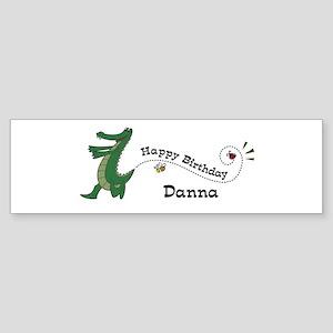 Happy Birthday Danna (gator) Bumper Sticker