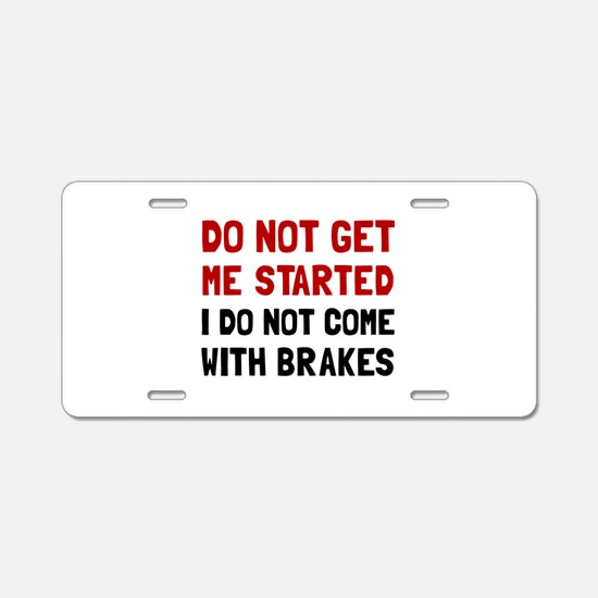 Do Not Come With Brakes Aluminum License Plate
