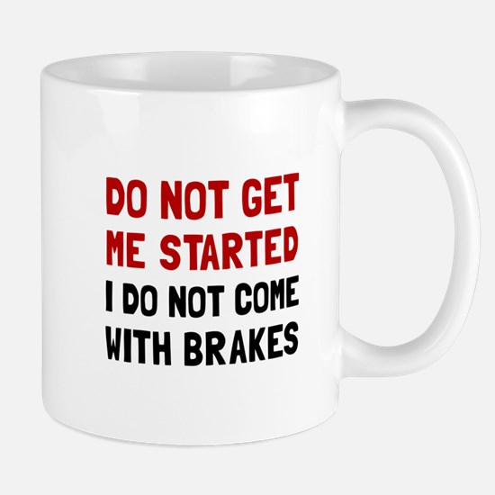 Do Not Come With Brakes Mugs