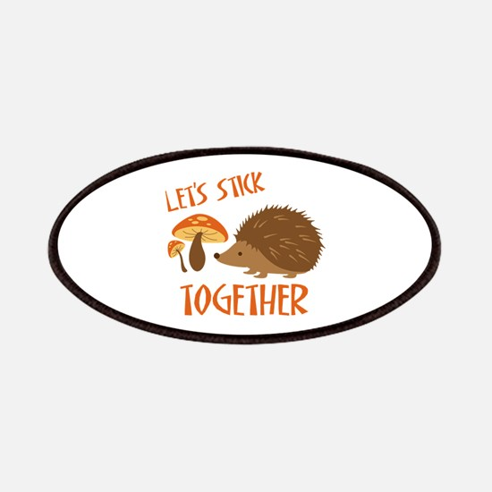 Let's Stick Together Patches