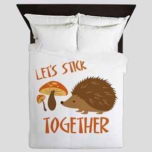 Let's Stick Together Queen Duvet