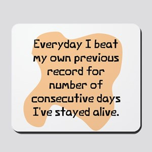Everyday I beat record Mousepad
