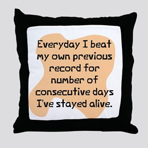 Everyday I beat record Throw Pillow