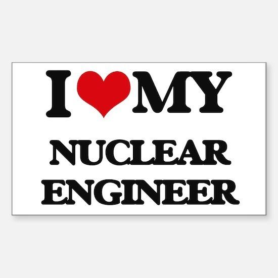 I love my Nuclear Engineer Decal
