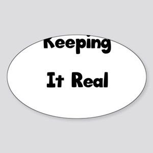 Keeping It Real Sticker