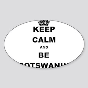 KEEP CALM AND BE BOTSWANIN Sticker