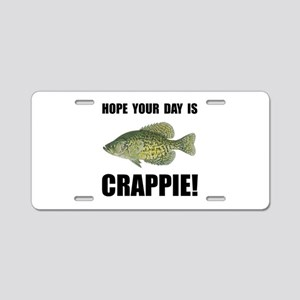 Hope Day Is Crappie Aluminum License Plate