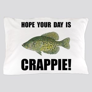 Hope Day Is Crappie Pillow Case