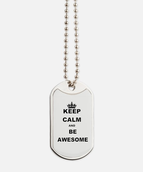 KEEP CALM AND BE AWESOME Dog Tags