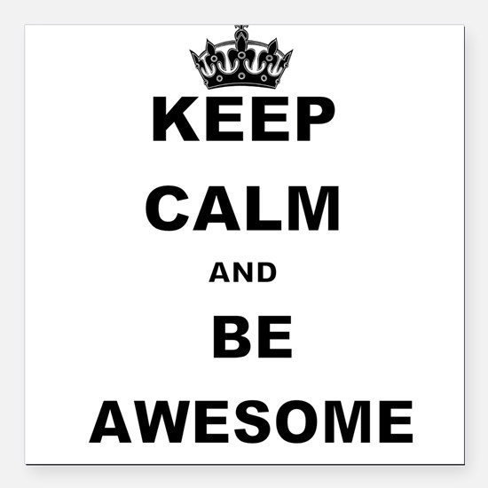 "KEEP CALM AND BE AWESOME Square Car Magnet 3"" x 3"""