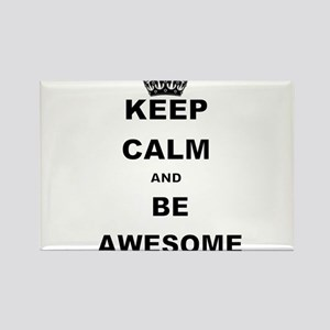 KEEP CALM AND BE AWESOME Magnets