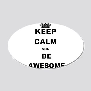 KEEP CALM AND BE AWESOME Wall Decal