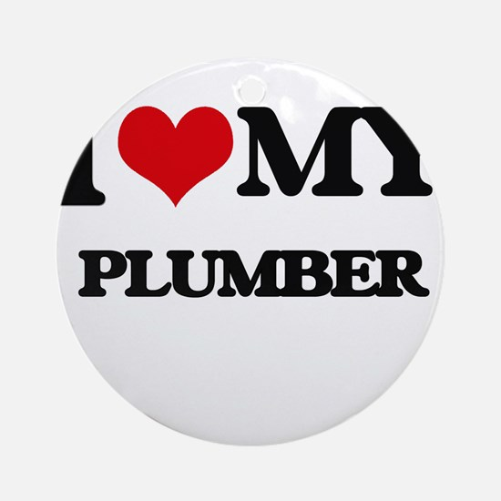 I love my Plumber Ornament (Round)