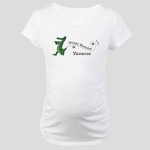 Happy Birthday Vanessa (gator Maternity T-Shirt