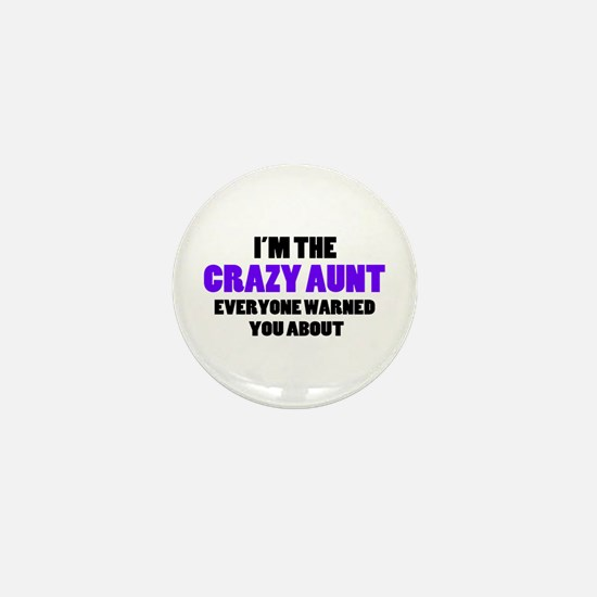 Crazy Aunt You Were Warned About Mini Button