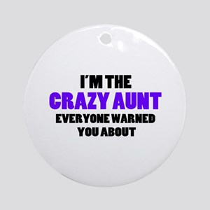 Crazy Aunt You Were Warned About Ornament (Round)