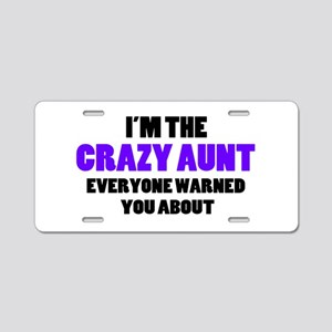 Crazy Aunt You Were Warned Aluminum License Plate
