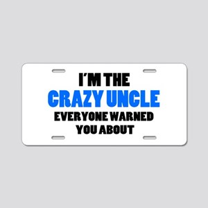Crazy Uncle You Were Warned Aluminum License Plate