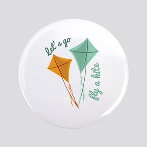 """Lets Fly A Kite 3.5"""" Button"""