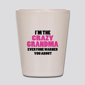 Crazy Grandma You Were Warned About Shot Glass