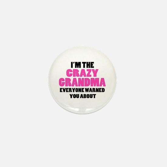 Crazy Grandma You Were Warned About Mini Button