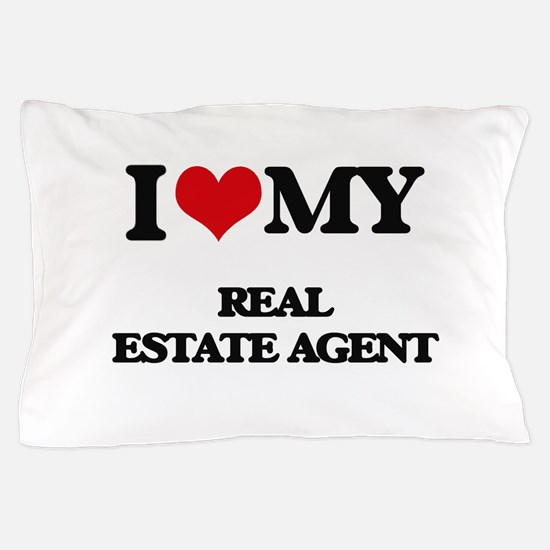 I love my Real Estate Agent Pillow Case