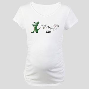 Happy Birthday Kim (gator) Maternity T-Shirt
