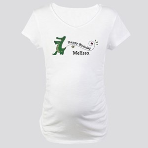Happy Birthday Melissa (gator Maternity T-Shirt